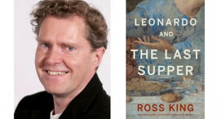 Ross King wins Governor General's Award for Leonardo and The Last Supper