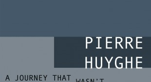 Pierre Huyghe: A Journey That Wasn't