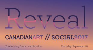 Canadian Art Presents Social 2017: Reveal