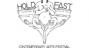 HOLD FAST Contemporary Arts Festival